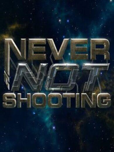 Never Not Shooting Steam Key GLOBAL