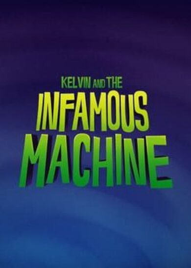Kelvin and the Infamous Machine Steam Key GLOBAL