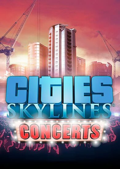 Cities: Skylines - Concerts (DLC) Steam Key GLOBAL