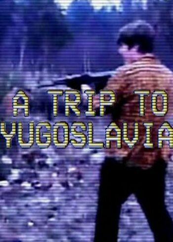 A Trip to Yugoslavia Director's Cut Steam Key GLOBAL