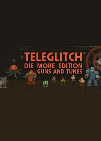 Teleglitch: Guns and Tunes (DLC) Steam Key GLOBAL