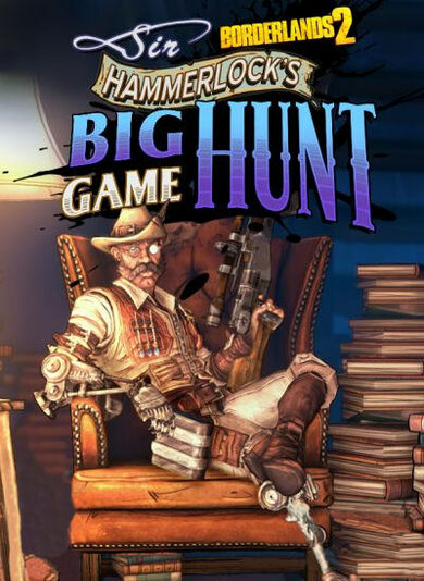 Borderlands 2 - Sir Hammerlocks Big Game Hunt (DLC) Steam Key EUROPE