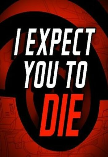 I Expect You To Die [VR] Steam Key GLOBAL