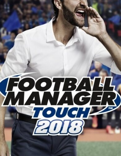 Football Manager Touch 2018 Steam Key EUROPE
