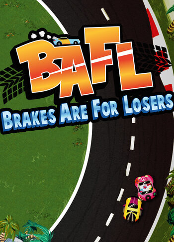 BAFL - Brakes Are For Losers Steam Key GLOBAL