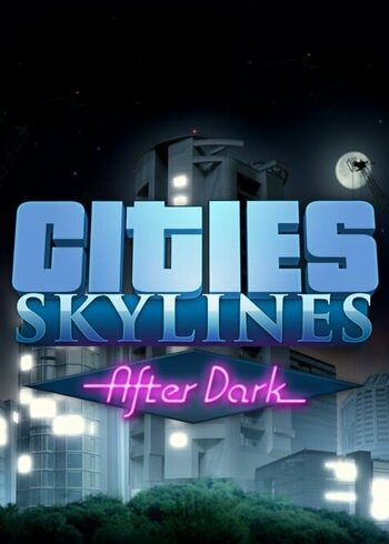 Cities: Skylines - After Dark (DLC) Steam Key GLOBAL