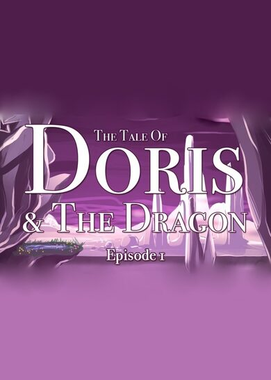 The Tale of Doris and the Dragon - Episode 1 Steam Key GLOBAL