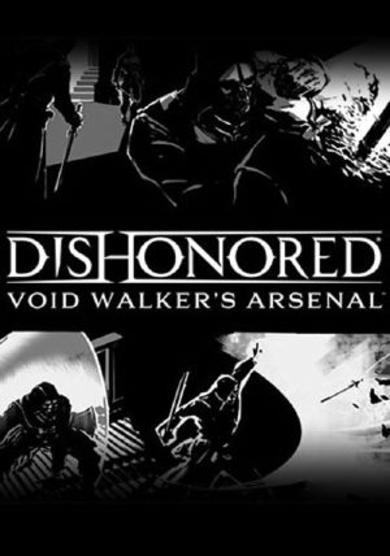 Dishonored - Void Walkers Arsenal (DLC) Steam Key EUROPE