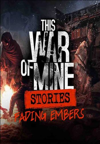 This War of Mine: Stories Fading Embers (DLC) Steam Key GLOBAL