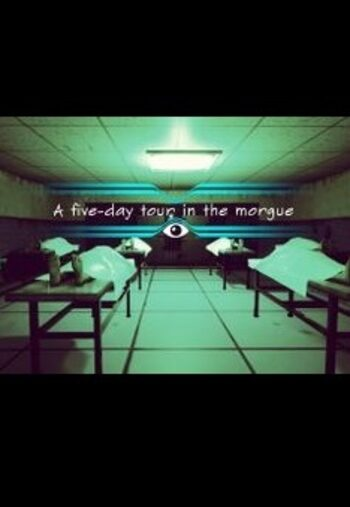A Five-day Tour in the Morgue [VR] Steam Key GLOBAL