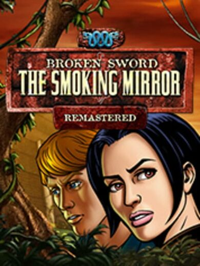 Broken Sword 2 - the Smoking Mirror: Remastered Steam Key GLOBAL