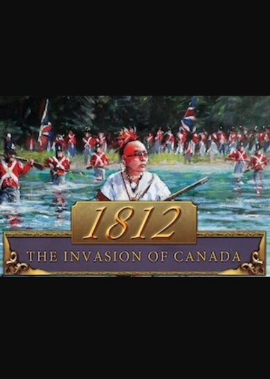 1812: The Invasion of Canada Steam Key GLOBAL