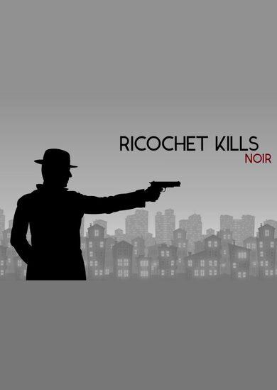 Ricochet Kills: Noir Steam Key GLOBAL