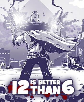 12 is Better Than 6 Steam Key GLOBAL
