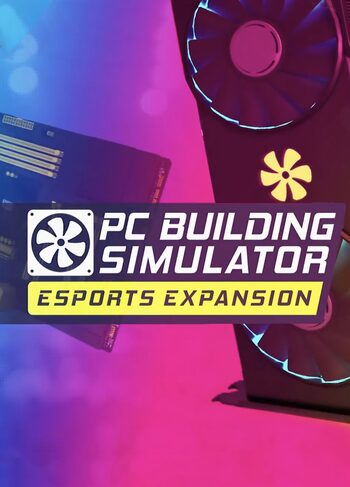PC Building Simulator - Esports Expansion (DLC) Steam Key GLOBAL