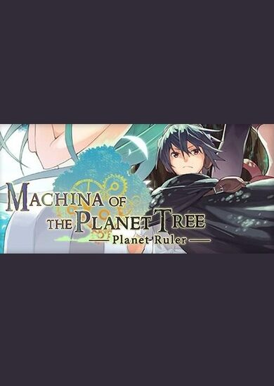 Machina of the Planet Tree -Planet Ruler- Steam Key GLOBAL