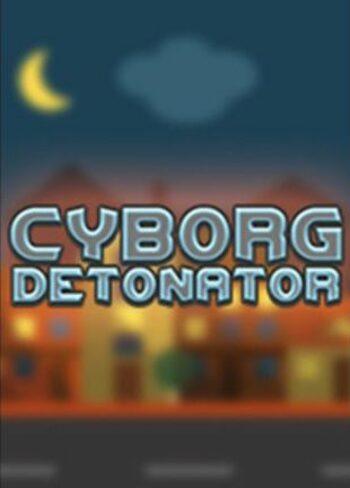 Cyborg Detonator Steam Key GLOBAL