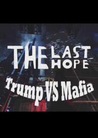 The Last Hope: Trump vs Mafia Steam Key GLOBAL